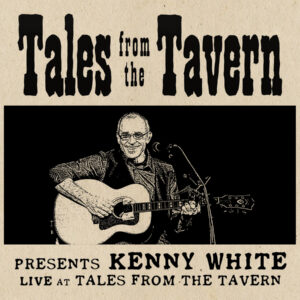 Kenny White Live at Tales from the Tavern - DVD
