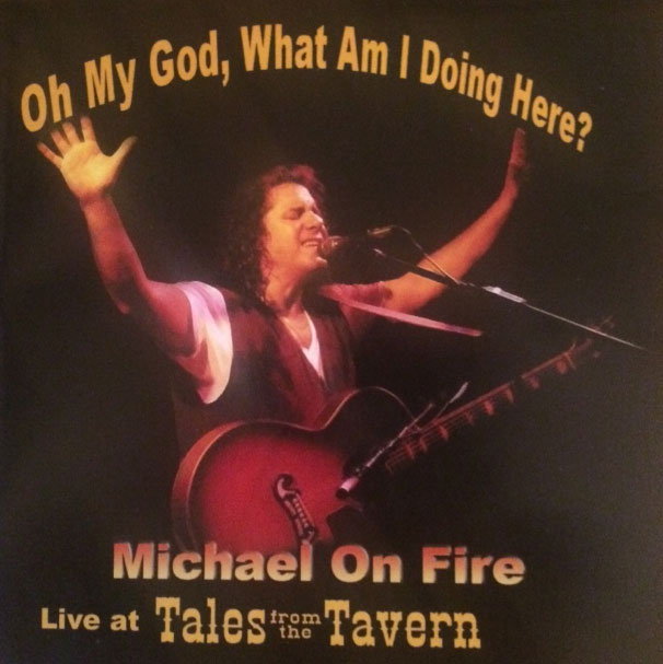 Michael On Fire - Oh My God What Am I Doing Here?