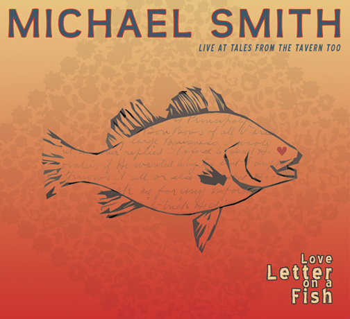 Love Letter on a Fish - Michael Smith Live at Tales from the Tavern Too