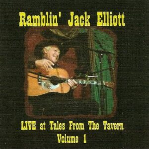 Ramblin' Jack Elliott Live at Tales From The Tavern Volume 1